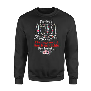 Retired Nurse Under New Managerment See Grandkids Flower - Standard Fleece Sweatshirt