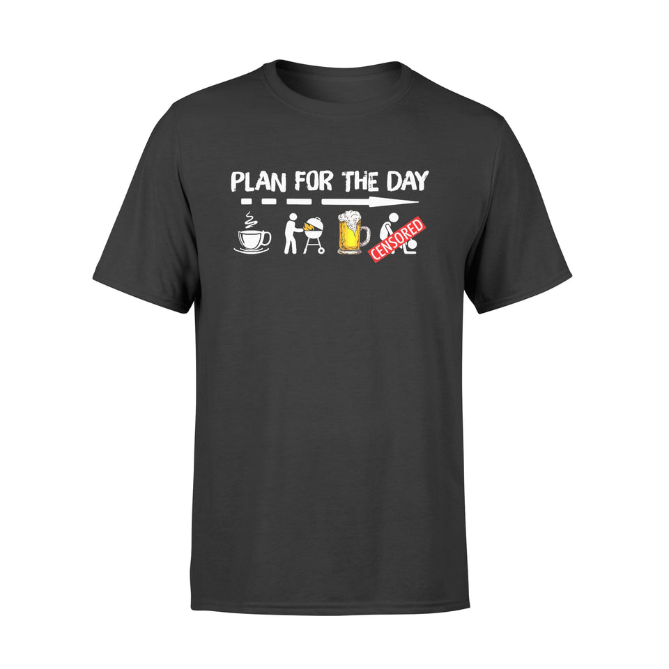 Plan For The Day Shirt Coffee BBQ Grilling Beer Sex T-Shirt - Standard T-shirt