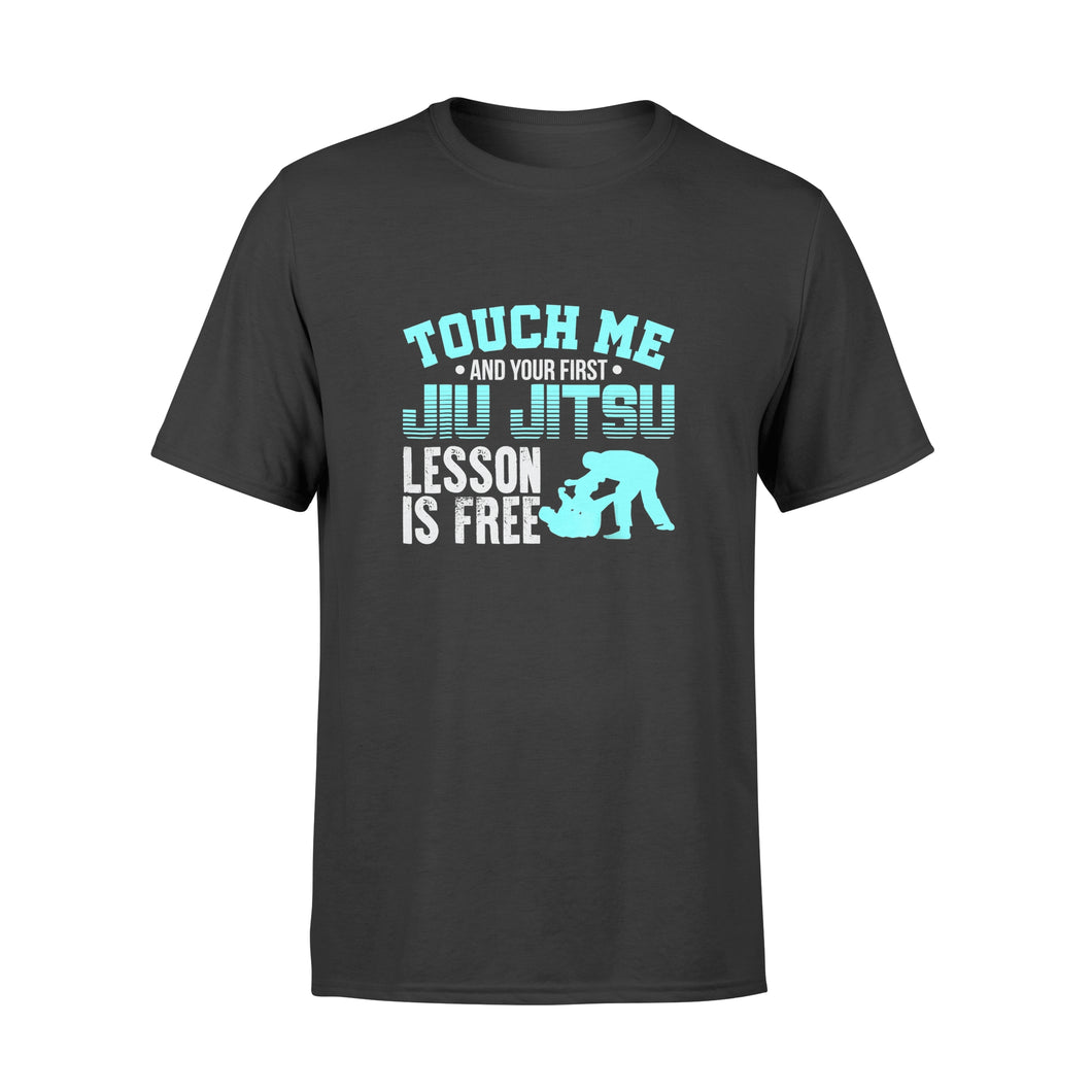 Touch Me First Jiu Jitsu Lesson Is Free Brazilian Bjj - Premium T-shirt