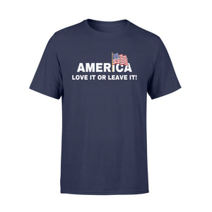 America Love It Or Leave It T-Shirt - Standard T-shirt