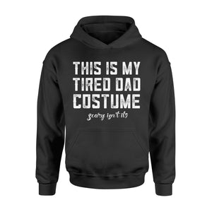 Halloween Gift Idea My Tired Dad Costume Gunny Candy Police - Standard Hoodie