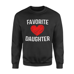 Family gift idea Favorite Love Daughter  T-Shirt - Standard Fleece Sweatshirt