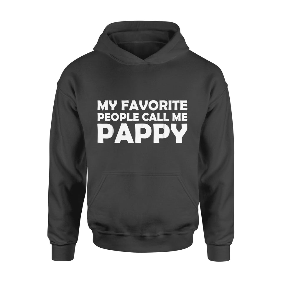 Funny Gift Idea My Favorite People Call Me Pappy - Standard Hoodie