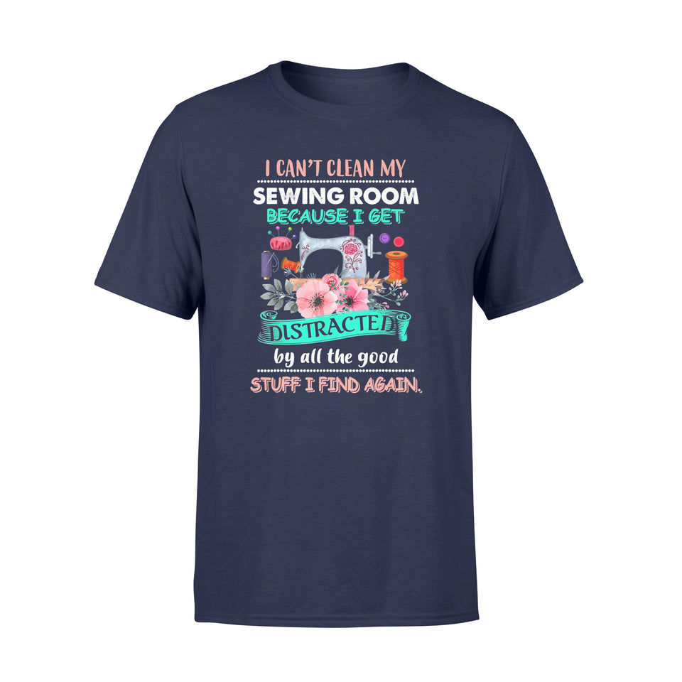 Sewing Shirt I Can't Clean My Sewing Room T-Shirt - Standard T-shirt