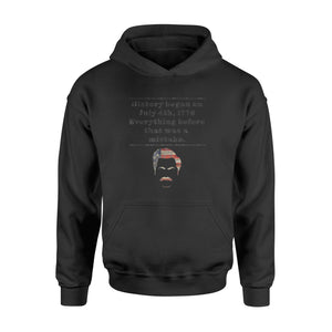 Funny History Began July 4th 1776 - Standard Hoodie