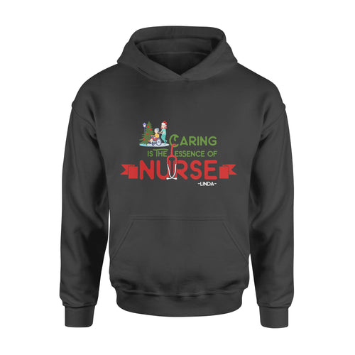 Personalize Custom T-Shirt Nurse Christmas gift idea Caring is The Essence Of Nurse - Standard Hoodie