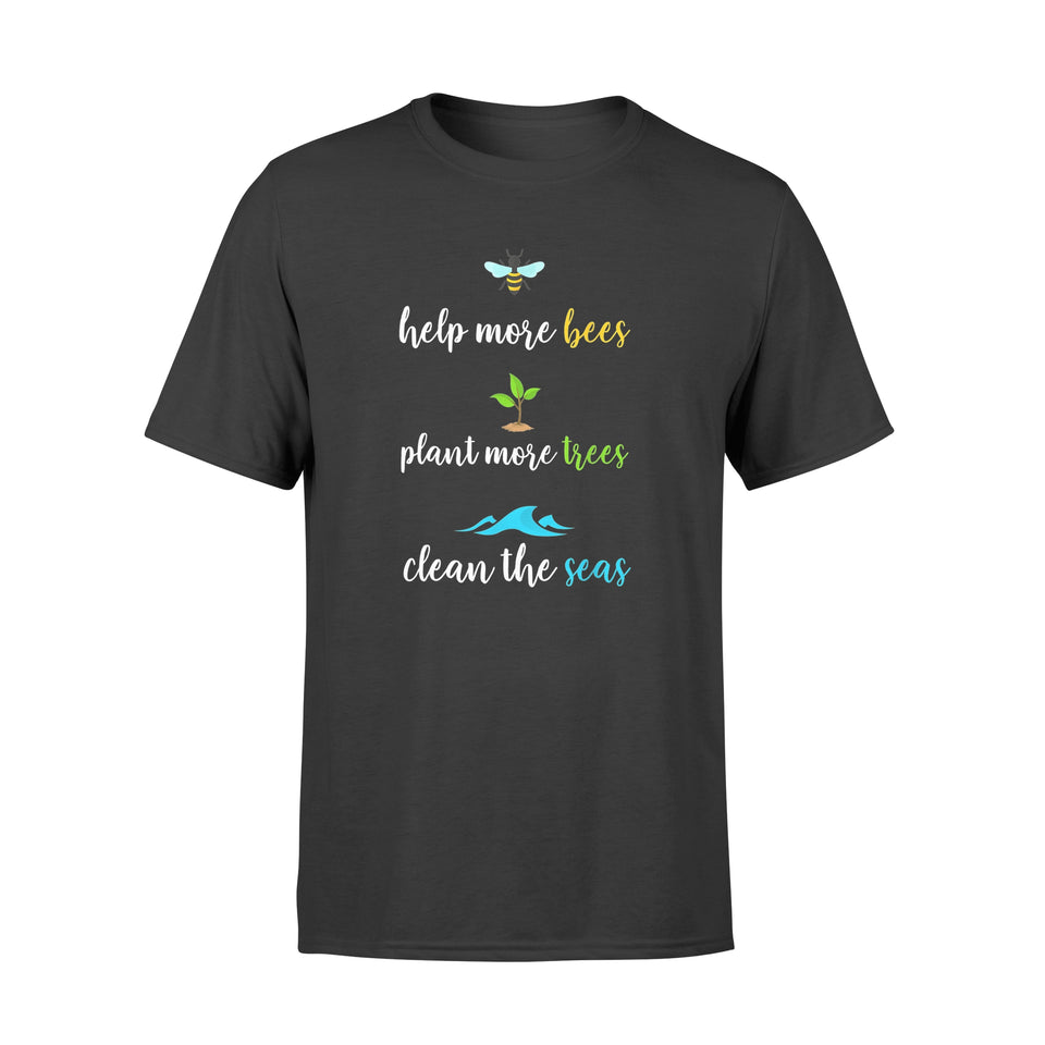 Help More Bees Plant More Trees Clean The Seas Shirt - Standard T-shirt