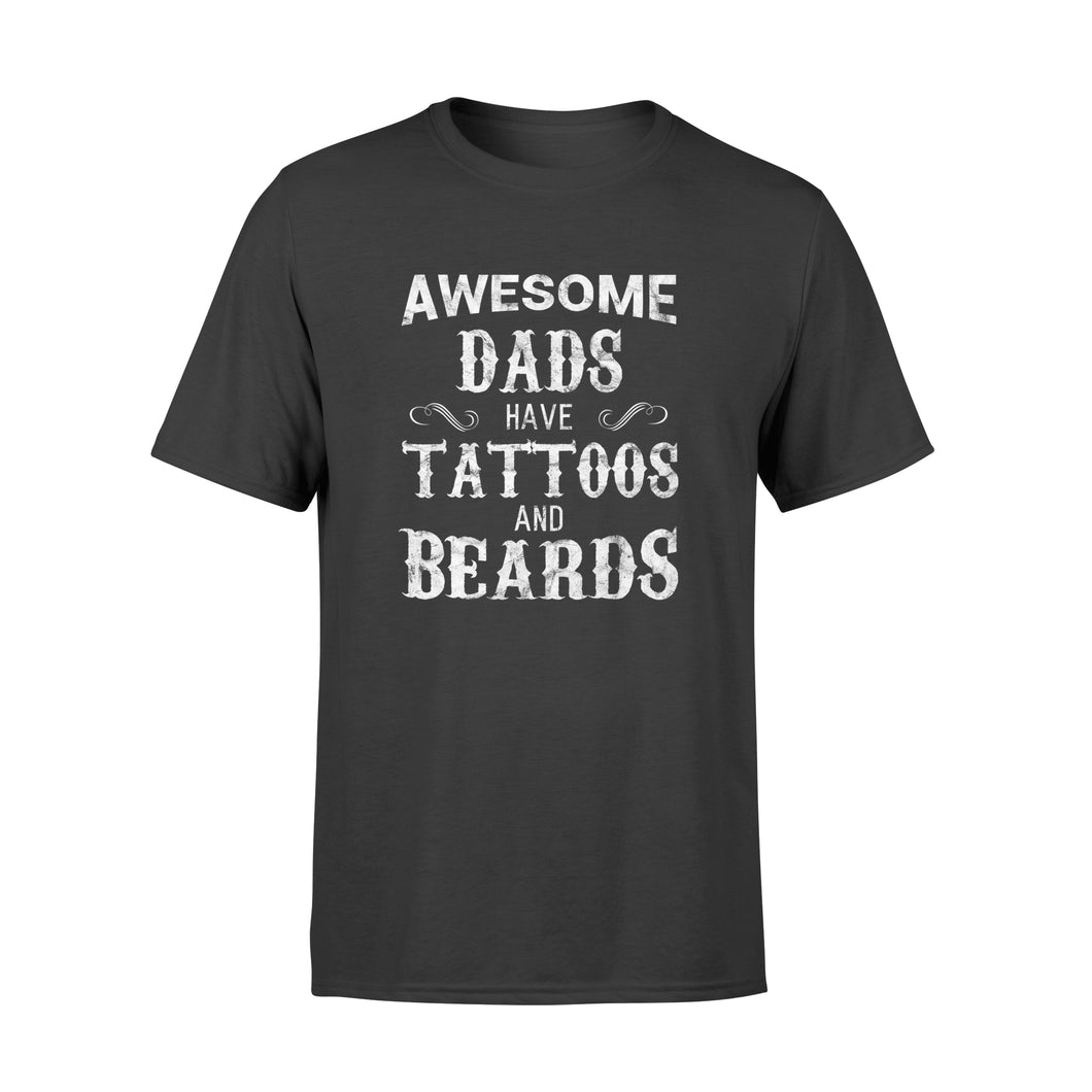 Father's Day Awesome Dads Have Tattoos and Beards T-shirt - Standard T-shirt