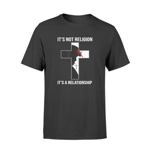 It's Not Religion It's A Relationship Shirt Jesus Christian - Standard T-shirt