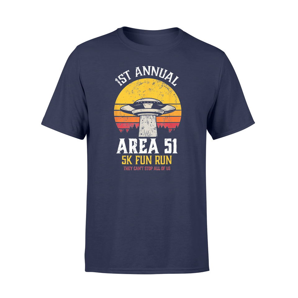1st Annual Area 51 Shirt - Fun Run Ufo They Can't Stop All of Us T-Shirt - Standard T-shirt