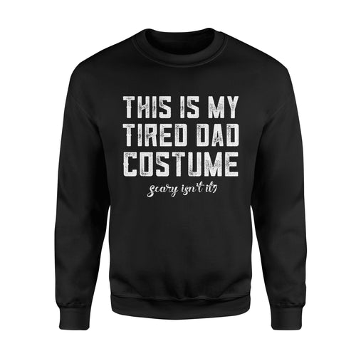 Halloween Gift Idea My Tired Dad Costume Gunny Candy Police - Standard Fleece Sweatshirt