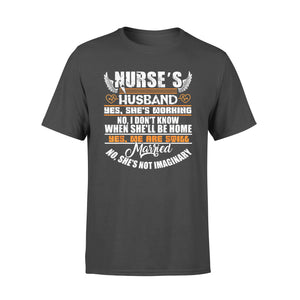Nurse gift idea I Am A Nurse's Husband - Standard T-shirt