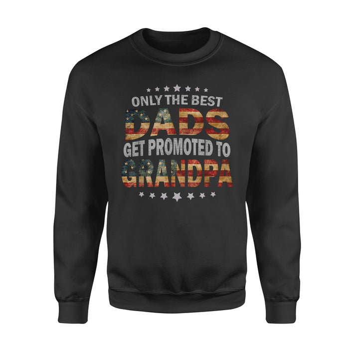 Family Gift Idea - Mens Only The Best Dads Get Promoted To Grandpa - Standard Crew Neck Sweatshirt