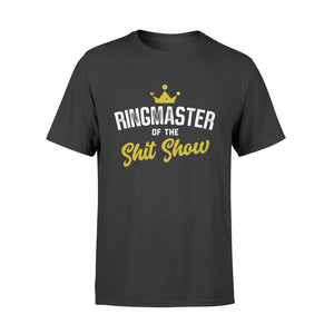 Funny Shitshow Gifts - Ringmaster Of The Shitshow - Standard T-shirt