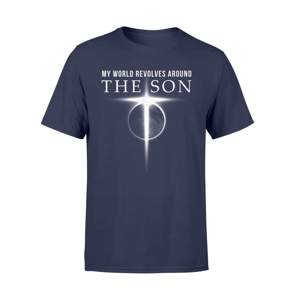 Christian T-Shirt World Revolves Around Son of God Christian Shirts - Standard T-shirt