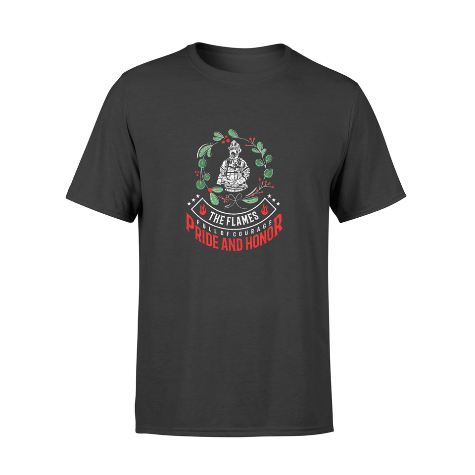 Fireman Christmas Gift Idea The flames full of courage Pride and honor - Standard T-shirt
