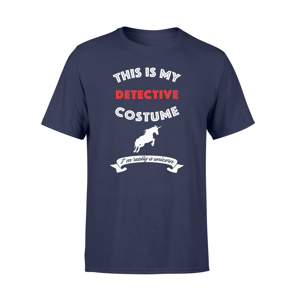 This Is My Detective Costume I'm Really Unicorn - Standard T-shirt