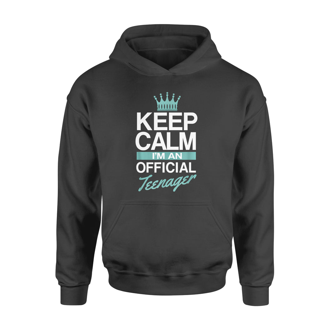 Funny Gift Idea Keep Calm I Am Official Teenager Funny Girl - Standard Hoodie