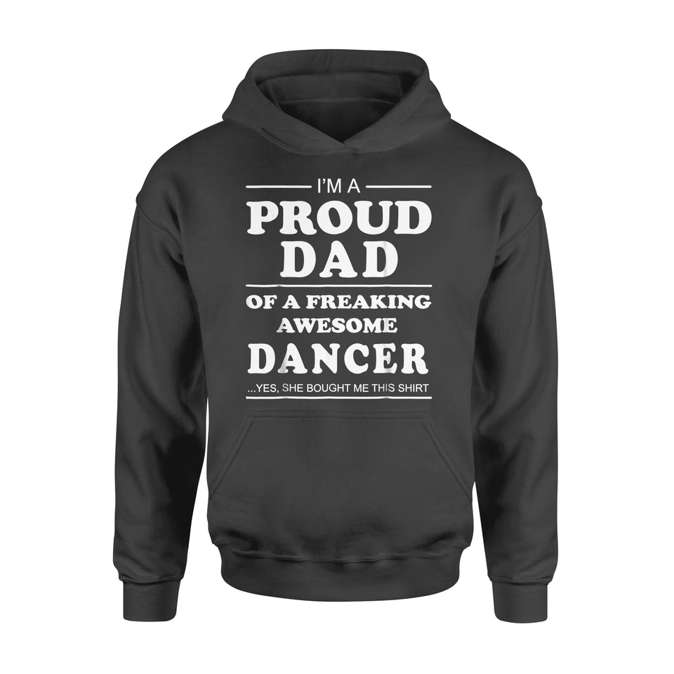 Dad Gift Idea I Am A Proud Dad Of Awesome Dancer - Standard Hoodie