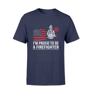 Fireman Gift Idea I am proud to be a firefighter - Standard T-shirt