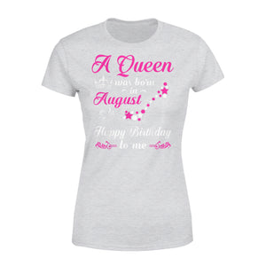August Birthday Gift Idea A Queen Was Born In August - Standard Women's T-shirt