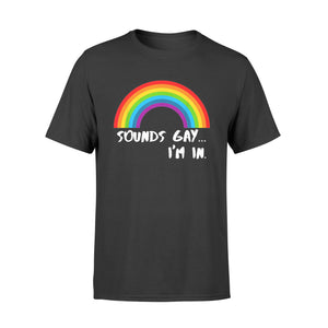 Lgbt Sounds Gay I'm In - Standard T-shirt