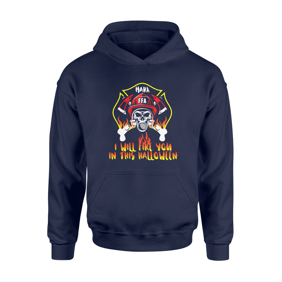 Personalized Fireman Halloween Gift Idea I Will Fire You In This Halloween - Standard Hoodie