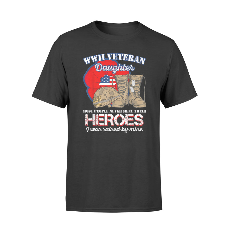 Wwii Veteran Daughter Most People Never Meet T-shirt Gift - Standard T-shirt