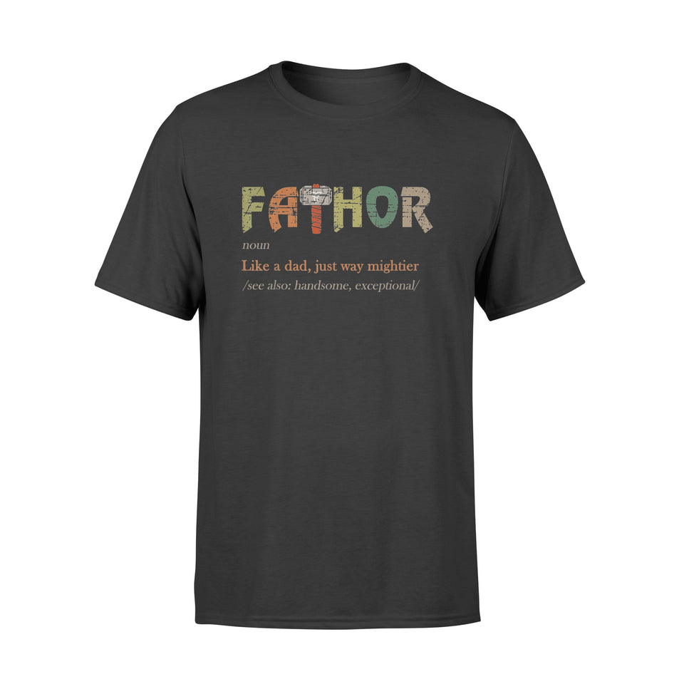 Father's Day Fa-Thor Like Dad Just Way Mightier Hero Shirt - Standard T-shirt