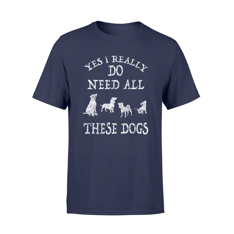 Dog Rescue Shirt Need All These Dogs - Standard T-shirt