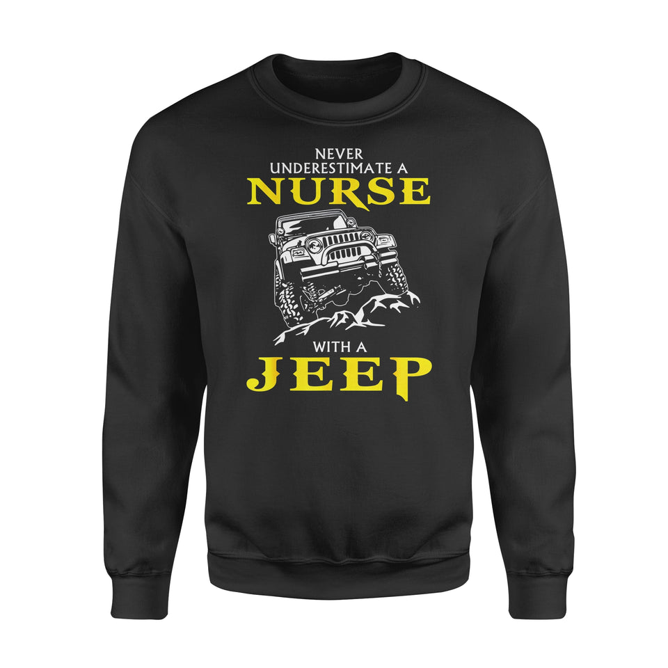 Nurse Gift Idea Never Underestimate Nurse In A  Jeep - Standard Fleece Sweatshirt