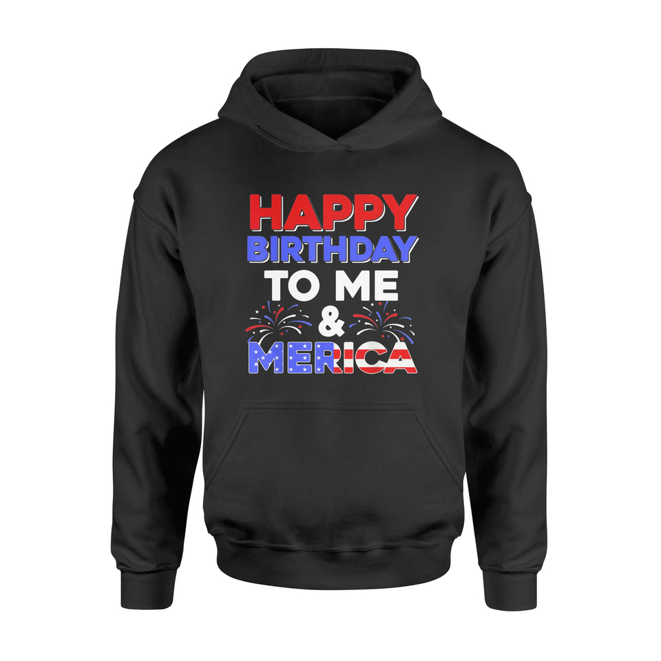 4th of July Happy Birthday To Me And Merica T Shirt - Standard Hoodie