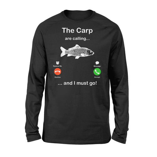 The Carp Are Calling And I Must Go Funny Carp Fishing Gift Ideas - Standard Long Sleeve