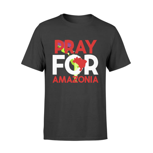 Pray for Amazon Gift Idea pray for amazonia map - Standard T-shirt