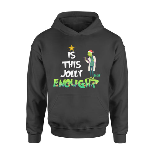 Personalize Custom T-Shirt Nurse Christmas gift idea Is This Jolly Enough ? - Standard Hoodie