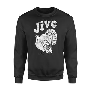 Special Days gift idea Retro Vintage Turkey Jive Funny For Thanksgiving T-Shirt - Standard Fleece Sweatshirt