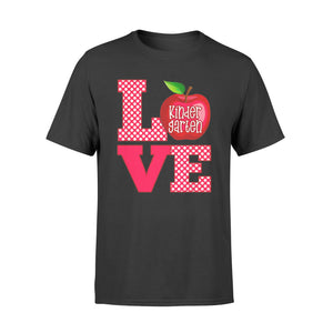Love Kindergarten Shirt - Teacher Gift - Standard T-shirt