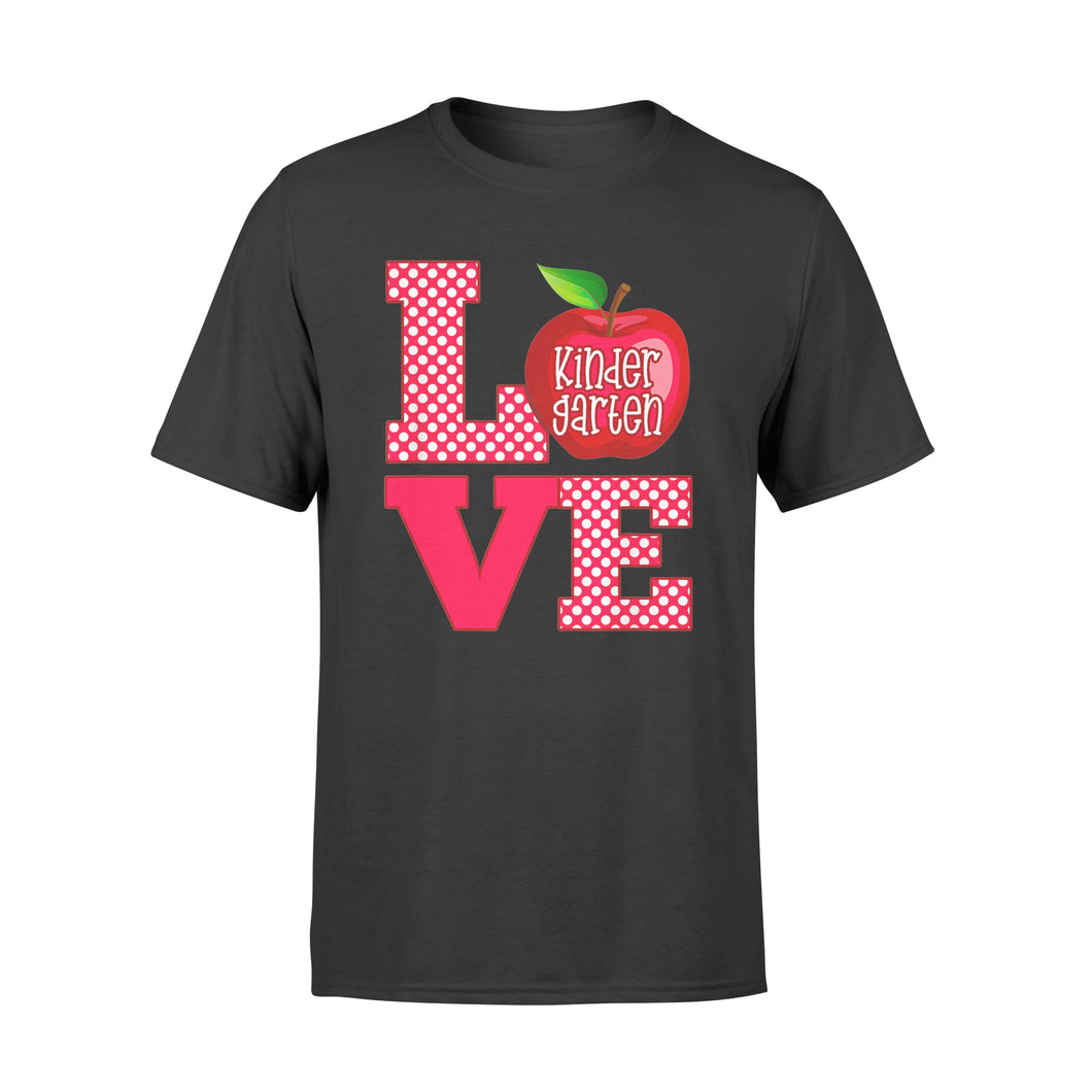 Love Kindergarten Shirt - Teacher Gift T-Shirt - Standard T-shirt