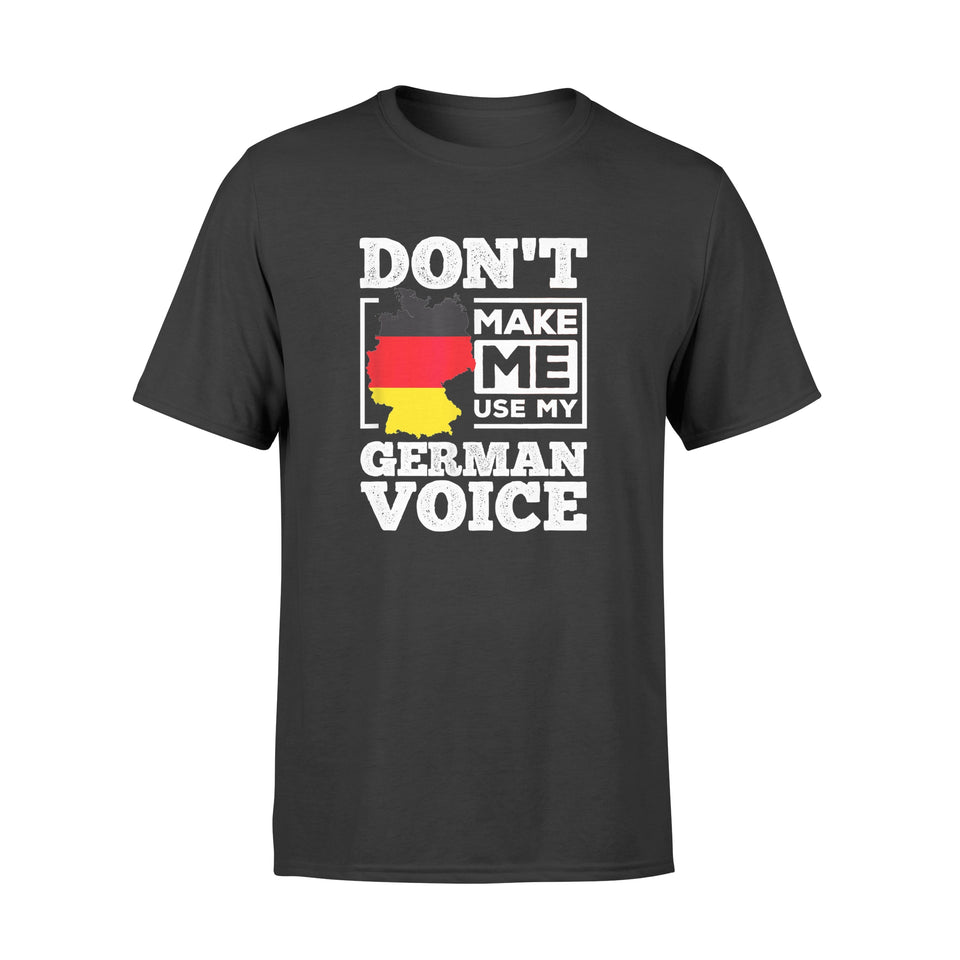 Don't Make Me Use My German Voice Gift - Standard T-shirt