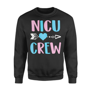 Nurse Gift Idea Nicu Crew Cute Neonatal Intensive Care Unit - Standard Fleece Sweatshirt