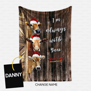 Personalized Blanket Gift Idea - I'm Always With You For Cow Lovers 2 - Fleece Blanket