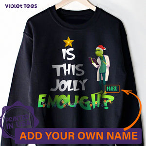 Personalize Custom T-Shirt Nurse Christmas gift idea Is This Jolly Enough ? - Standard Fleece Sweatshirt