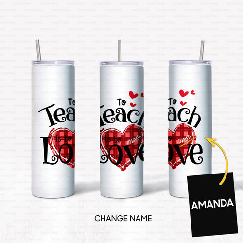 Personalized Love Gift Idea - To Teach Is To Love, Valentine Gift For Your Lover - Tumbler (20oz)
