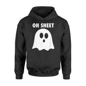 Halloween Gift Idea - Oh Sheet, Humorous Ghost Pun Oh Shit - Standard Hoodie