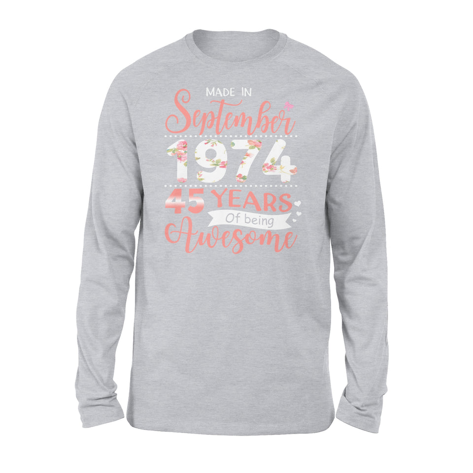 45th Birthday Gift Idea Made In September 1974, Being Awesome - Standard Long Sleeve