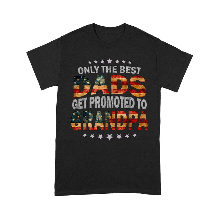 Family Gift Idea - Mens Only The Best Dads Get Promoted To Grandpa - Standard T-shirt