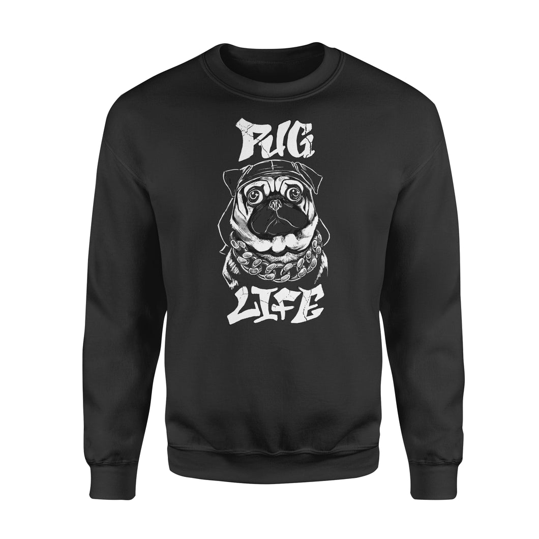 Dog Gift Idea Pug Life - Standard Fleece Sweatshirt