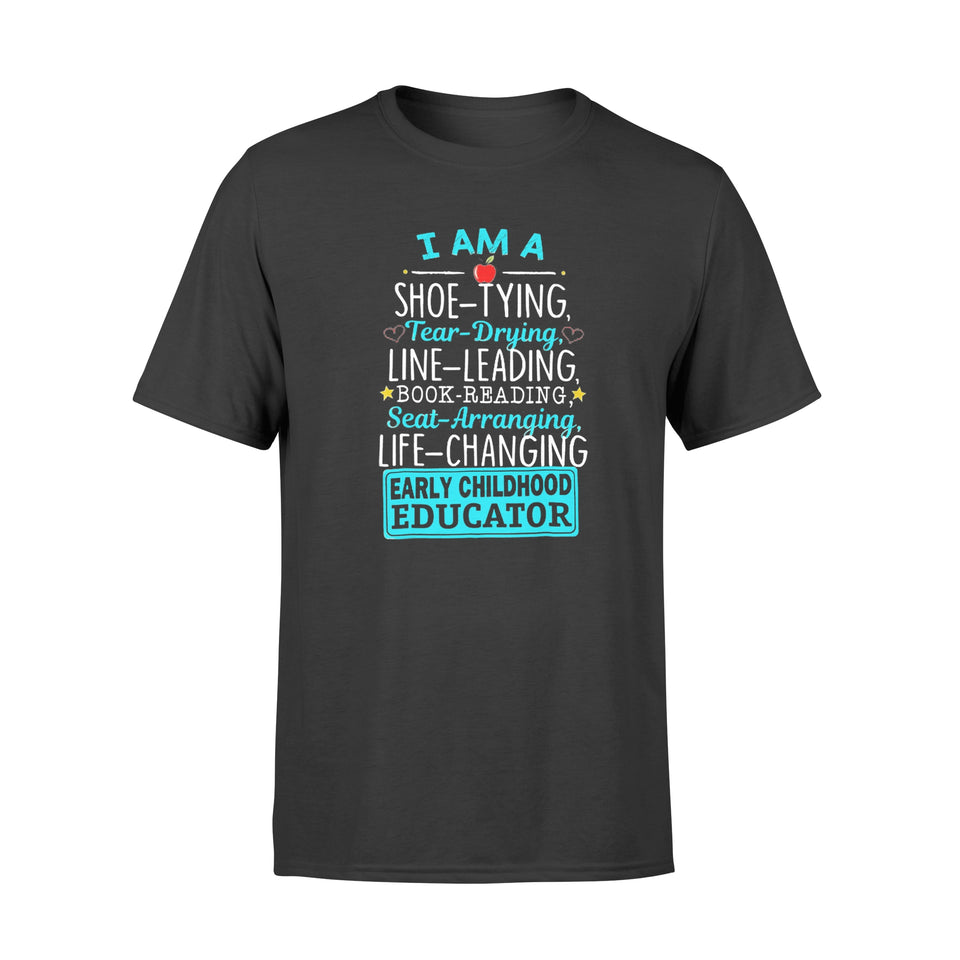 Teacher Gift - I Am A Early Childhood Educator Funny - Premium T-shirt