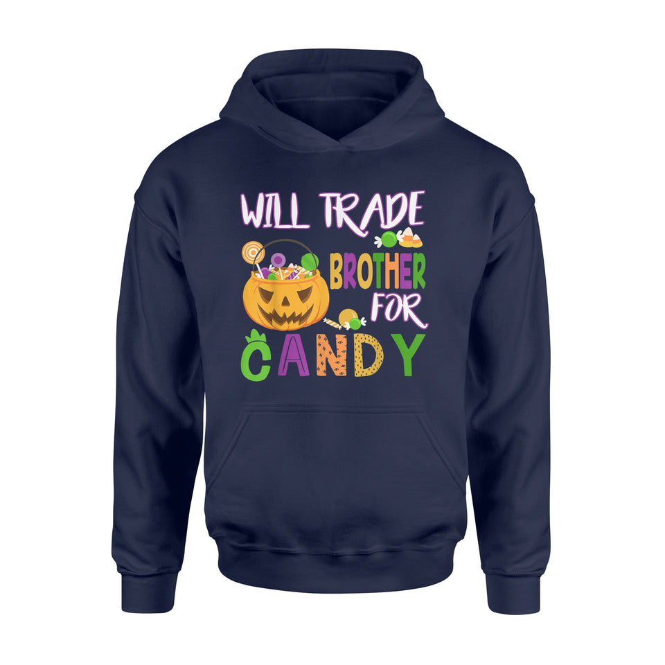 Halloween Gift Ideas Will Trade Brother For Candy - Standard Hoodie