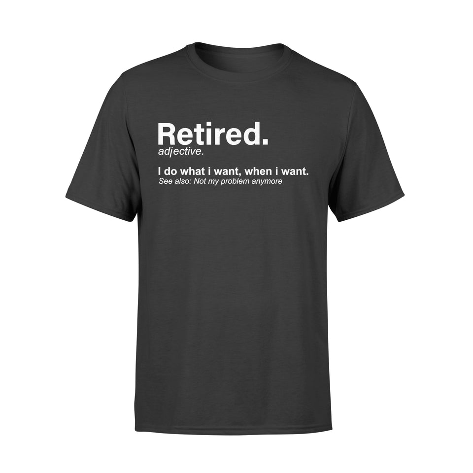 Retired Definition T-Shirt - Funny Retirement Gag Gifts - Standard T-shirt